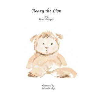 Roary the Lion, by Dana Warnquist